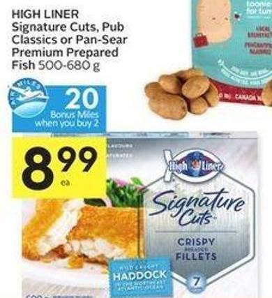 High Liner Signature Cuts - Pub Classics or Pan-sear Premium Prepared Fish 500-680 g - 20 Air Miles Bonus Miles
