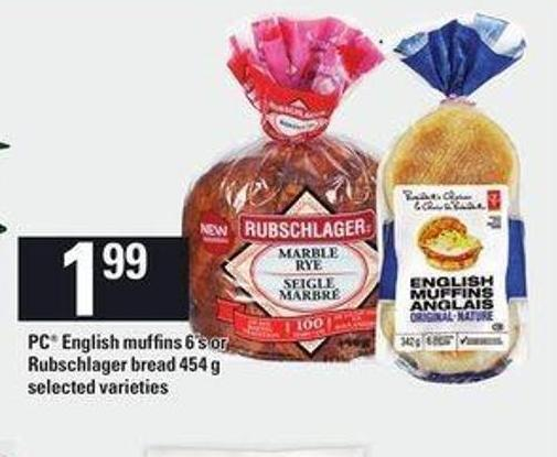 PC English Muffins - 6's Or Rubschlager Bread - 454 G