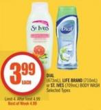 Dial (473ml) - Life Brand (710ml) or St. Ives (709ml) Body Wash