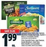 Cavendish Farms French Fries - Swanson - Michelina's Grande.smart Ones - Stouffer's Bistro Or Irresistibles Entrées