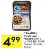 Canadian Cove Live Mussels 907 g or Mussel King Frozen Mussels 454 g
