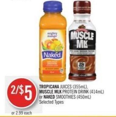 Tropicana Juices (355ml) - Muscle Mlk Protein Drink (414ml) or Naked Smoothies (450ml)