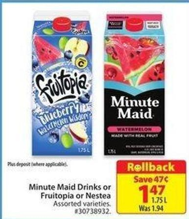 Minute Maid Drinks or Fruitopia or Nestea