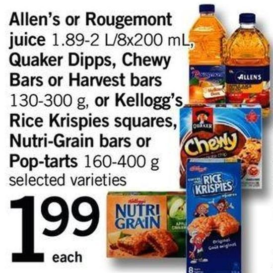 Allen's Or Rougemont Juice  - 1.89-2 L/8x200 Ml - Quaker Dipps - Chewy Bars Or Harvest Bars - 130-300 G - Or Kellogg's Rice Krispies Squares - Nutri-grain Bars Or Pop-tarts - 160-400 G