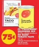 PC or Blue Menu Seasoning Mix - 30/40 g or No Name Tomato Paste - 369 mL