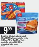 Bluewater Fish - Battered Or Breaded Fillets - 480-725 G - Pogo Original Or Mini's - 20/32's Or PC Or Blue Menu Fish - Breaded Or Battered - 550-680 G