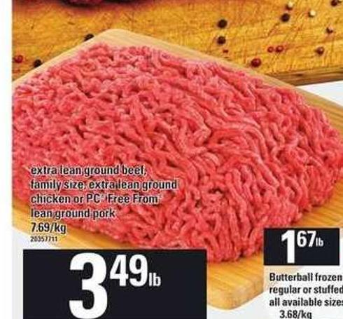 Extra Lean Ground Beef - Family Size - Extra Lean Ground Chicken Or PC Free From Lean Ground Pork