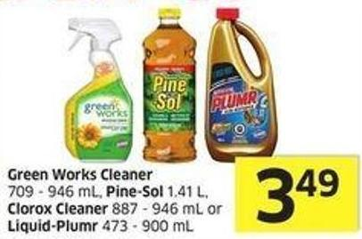 Green Works Cleaner 709 - 946 mL - Pine-sol 1.41 L - Clorox Cleaner 887 - 946 mL or Liquid-plumr 473 - 900 mL