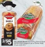Villaggio Bread 600-675 g - Buns 6-8 Pk - Dempster's Bagels 6 Pk or Dinner Rolls 24 Pk