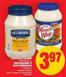 Miracle Whip - 650/890 mL or Hellmann's Mayonnaise - 710-890 mL