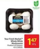 Your Fresh Market Whole White Mushrooms 227 g