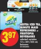 Nestea Iced Tea - Minute Maid Refreshers or Fruitopia Beverages - 12 X 341/355 mL