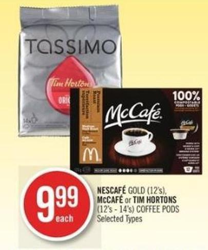 Nescafé Gold (12's) - Mccafé or Tim Hortons (12's - 14's) Coffee PODS