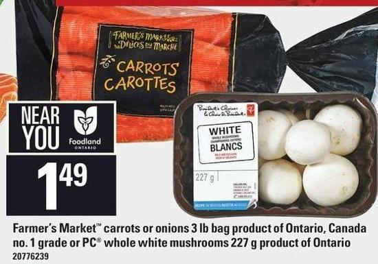 Farmer's Market Carrots Or Onions 3 Lb Bag Or PC Whole White Mushrooms 227 G