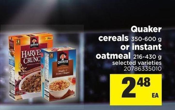 Quaker Cereals - 350-600 G Or Instant Oatmeal - 216-430 G