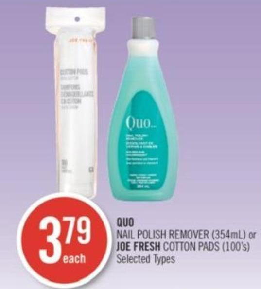 Quo Nail Polish Remover (354ml) or Joe Fresh Cotton Pads (100's)