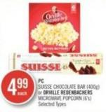 PC Suisse Chocolate Bar (400g) or Orville Redenbachers Microwave Popcorn (6's)