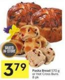 Paska Bread 570 g or Hot Cross Buns 8 Pk