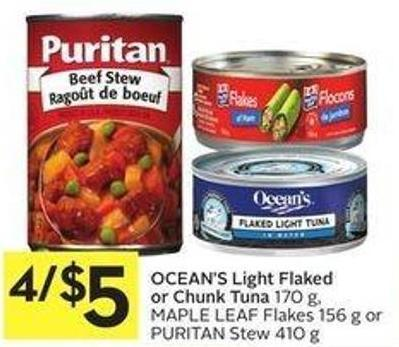 Ocean's Light Flaked or Chunk Tuna 170 g - Maple Leaf Flakes 156 g or Puritan Stew 410 g