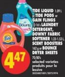 Tide Liquid - 1.09 L or Tide PODS or Gain Flings - 12-16's Laundry Detergent - Downy Fabric Softener 1.23-1.53 L - Scent Boosters - 162 g or Bounce Dryer Sheets - 70/80's