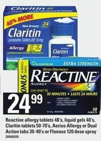 Reactine Allergy Tablets - 48's - Liquid Gels - 40's - Claritin Tablets - 50-70's - Aerius Allergy Or Dual Action Tabs - 30-40's Or Flonase - 120 Dose Spray
