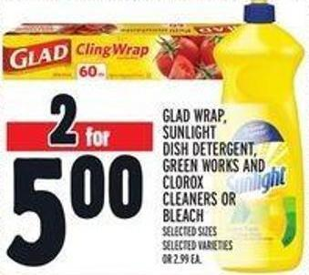 Glad Wrap - Sunlight Dish Detergent - Greenworks And Clorox Cleaners Or Bleach