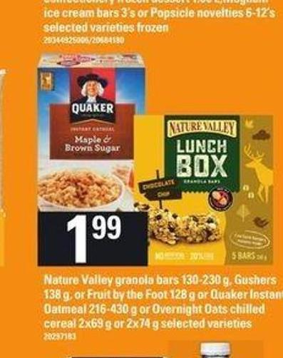 Nature Valley Granola Bars - 130-230 G - Gushers - 138 G Or Fruit By The Foot - 128 G Or Quaker Instant Oatmeal - 216-430 G Or Overnight Oats Chilled Cereal - 2x69 G Or 2x74 G