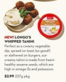 New! Longo's  Whipped Tahini 227 g