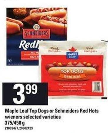 Maple Leaf Top Dogs Or Schneiders Red Hots Wieners - 375/450 g