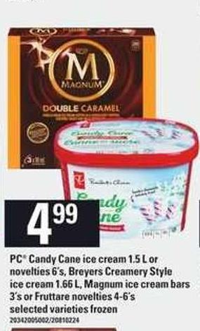 PC Candy Cane Ice Cream - 1.5 L Or Novelties - 6's - Breyers Creamery Style Ice Cream - 1.66 L - Magnum Ice Cream Bars - 3's Or Fruttare Novelties - 4-6's