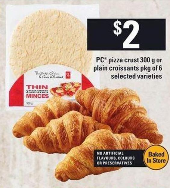PC Pizza Crust 300 G Or Plain Croissants -