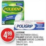 Listerine  Kids Mouthwash (500ml) - Poligrip Denture Cream (40g) or Polident Denture Cleansing Tablets (32's - 40's)