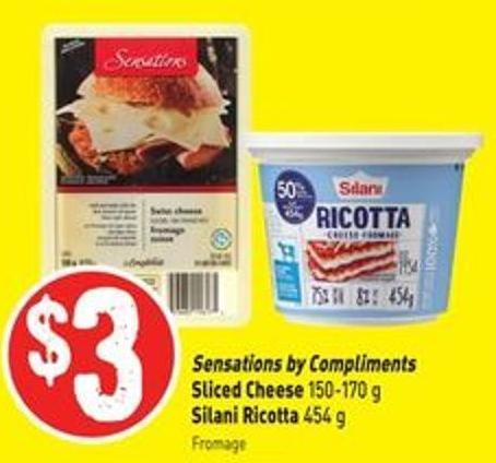 Sensations By Compliments Sliced Cheese 150-170 g Silani Ricotta 454 g