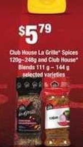 Club House La Grille Spices 120g?248g and Club House Blends 111 g ? 144 g
