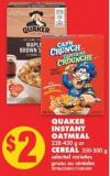 Quaker Instant Oatmeal 28-430 g or Cereal 350-500 g