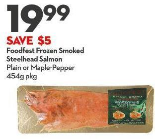 Foodfest Frozen Smoked Steelhead Salmon Plain or Maple-pepper 454g Pkg
