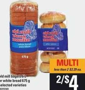Old Mill Bagels 6's Or White Bread 675 G
