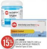 Life Brand Asa Low Dose Tablets (180's) or Topical Pain Relief Products