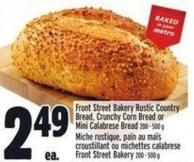 Front Street Bakery Rustic Country Bread - Crunchy Corn Bread Or Mini Calabrese Bread 200 - 500 g