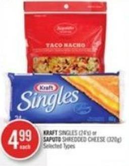 Kraft Singles (24's) or Saputo Shredded Cheese (320g)