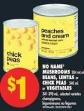 No Name Mushrooms - 284 Ml Or Beans - Lentils Or Chick Peas - 540 Ml Or Vegetables - 341-398 Ml