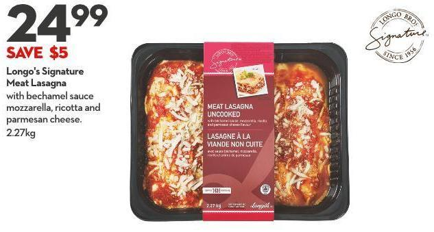 Longo's Signature  Meat Lasagna With Bechamel Sauce Mozzarella - Ricotta and Parmesan Cheese. 2.27kg