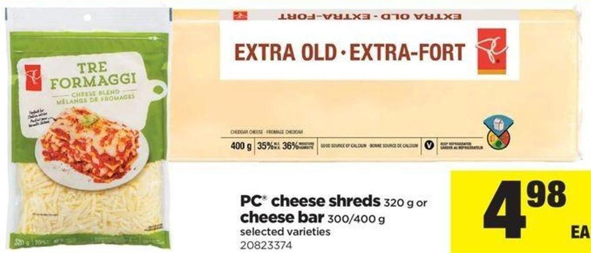 PC Cheese Shreds - 320 G Or Cheese Bar - 300/400 G