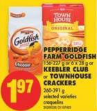 Pepperridge Farm Goldfish - 156-227 g or 6 X 28 g Or Keebler Club Or Townhouse Crackers - 260-391 g
