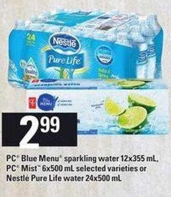PC Blue Menu Sparkling Water 12x355 Ml - PC Mist 6x500 Ml Or Nestlé Pure Life Water 24x500 Ml