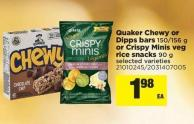 Quaker Chewy Or Dipps Bars - 150/156 g Or Crispy Minis Veg Rice Snacks - 90 g