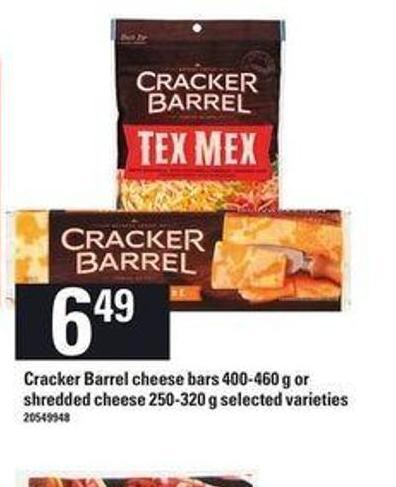 Cracker Barrel Cheese Bars 400 - 460 g or Shredded Cheese 250 - 320 g