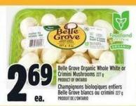 Belle Grove Organic Whole White Or Crimini Mushrooms 227 g