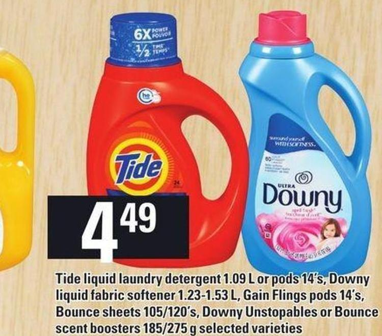 Tide Liquid Laundry Detergent 1.09 L Or PODS 14's - Downy Liquid Fabric Softener 1.23-1.53 L - Gain Flings PODS 14's - Bounce Sheets 105/120's - Downy Unstopables Or Bounce Scent Boosters 185/275 G