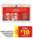 Maple Leaf 375 g or Ready Crisp Bacon 65 g